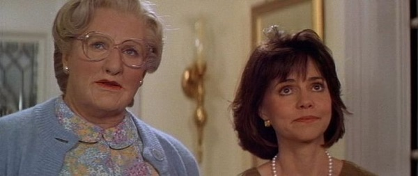 "Sally Field in ""Mrs. Doubtfire."" Obvious mom face."
